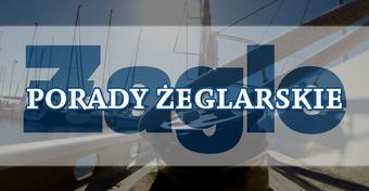 """Porady żeglarskie: Wszystkie podpowiedzi """"Żagli"""""""